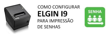 Como configurar a Elgin i9 como impressora de senhas